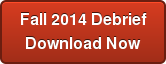 Fall 2014 Debrief Download Now