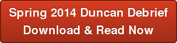 Spring 2014 Duncan Debrief Download & Read Now