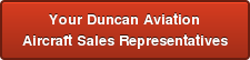Your Duncan Aviation Aircraft Sales Representatives